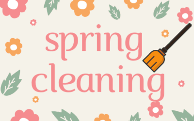 Spring Cleaning to make room for Positive Changes!