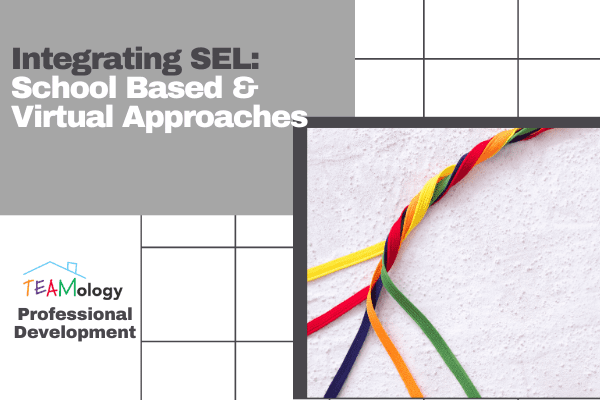 Integration SEL - School-based and Virtual Approaches