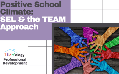 Positive School Climate with SEL & The TEAM Approach